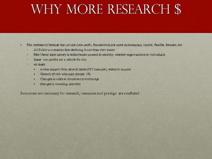 Why MORE Research $ • Not necessarily because that private (non-profit, foundations) are more