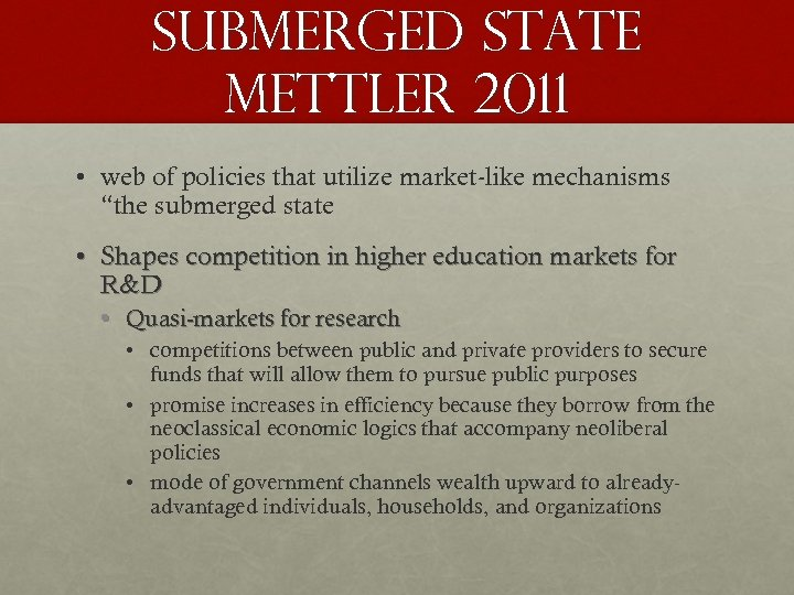 """Submerged state Mettler 2011 • web of policies that utilize market-like mechanisms """"the submerged"""