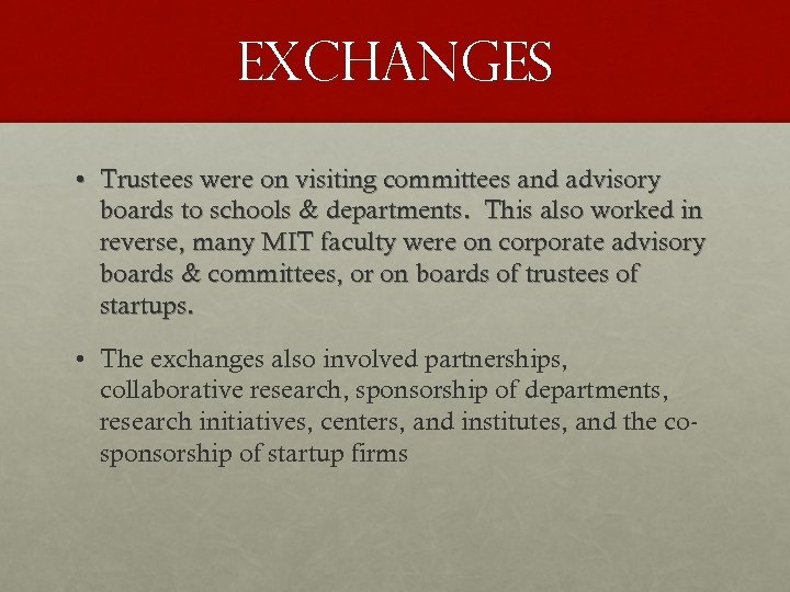 exchanges • Trustees were on visiting committees and advisory boards to schools & departments.