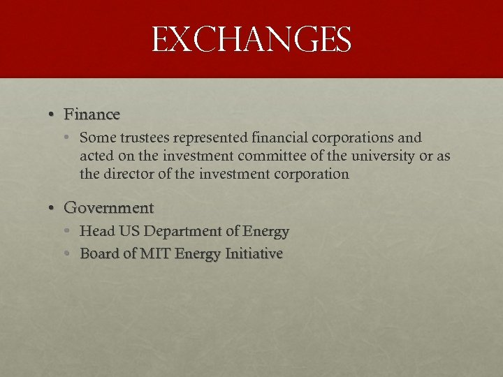 Exchanges • Finance • Some trustees represented financial corporations and acted on the investment