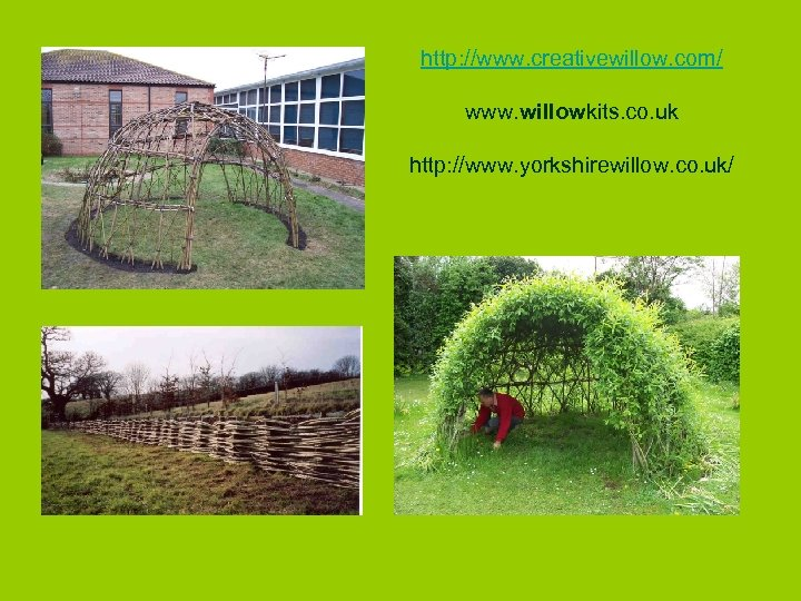 http: //www. creativewillow. com/ www. willowkits. co. uk http: //www. yorkshirewillow. co. uk/
