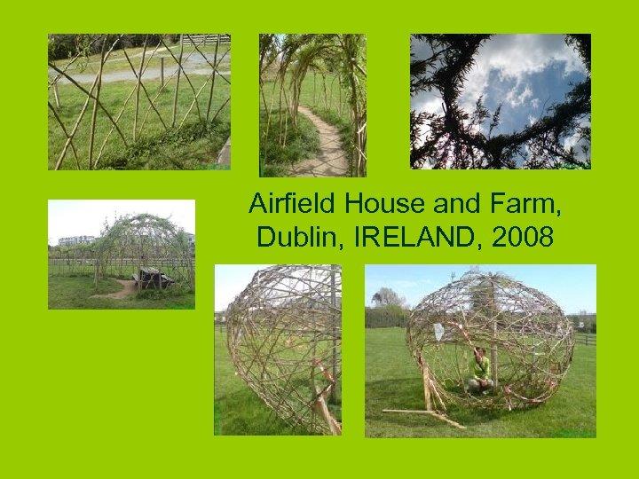 Airfield House and Farm, Dublin, IRELAND, 2008