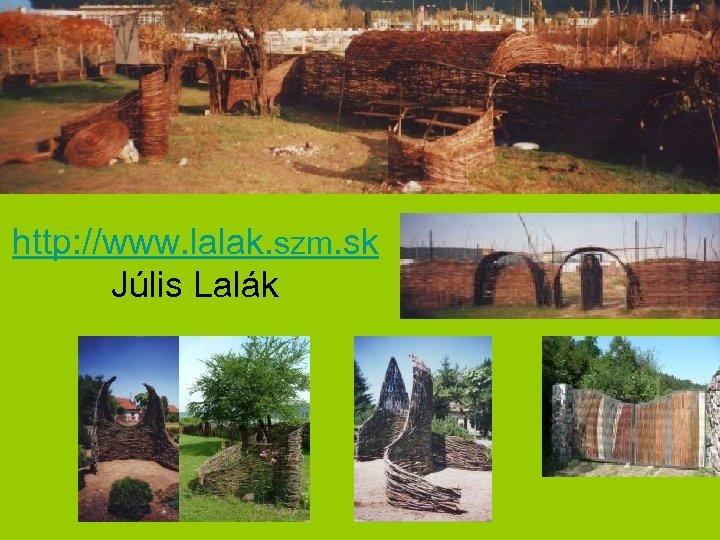 http: //www. lalak. szm. sk Júlis Lalák