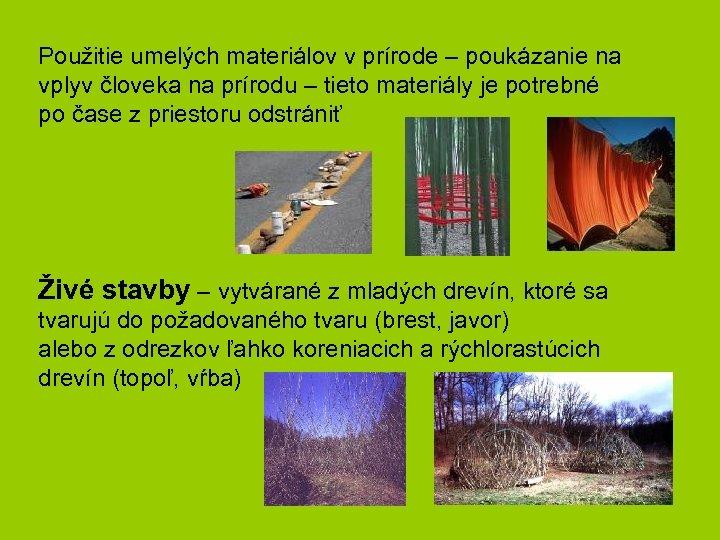 Použitie umelých materiálov v prírode – poukázanie na vplyv človeka na prírodu – tieto