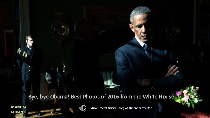 Bye, bye Obama! Best Photos of 2016 from the White House MANUAL ADVANCE Music