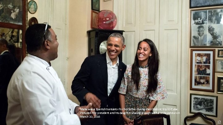 Malia was a Spanish translator for her father during their historic trip to Cuba.