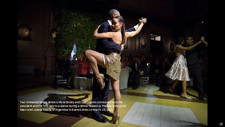 Two renowned tango dancers Mora Godoy and Jose Lugone summoned both the president and