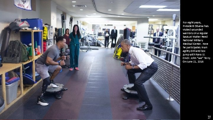 For eight years, President Obama has visited wounded warriors on a regular basis at