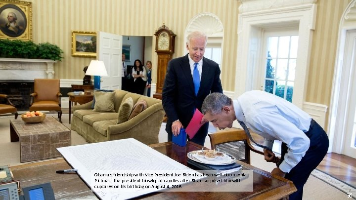 Obama's friendship with Vice President Joe Biden has been well-documented. Pictured, the president blowing