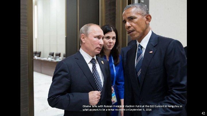 Obama talks with Russian President Vladimir Putin at the G 20 Summit in Hangzhou