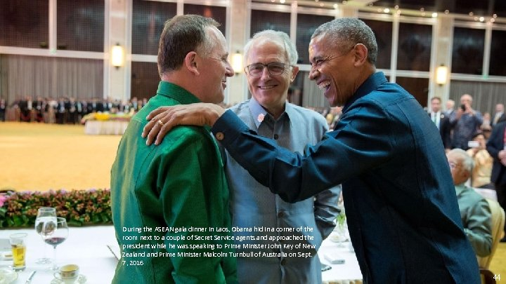 During the ASEAN gala dinner in Laos, Obama hid in a corner of the