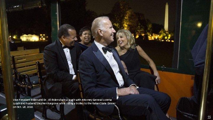 Vice President Biden and Dr. Jill Biden share a laugh with Attorney General Loretta