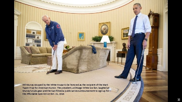 Bill Murray stopped by the White House to be honored as the recipient of