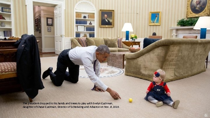 The president dropped to his hands and knees to play with Evelyn Cushman, daughter