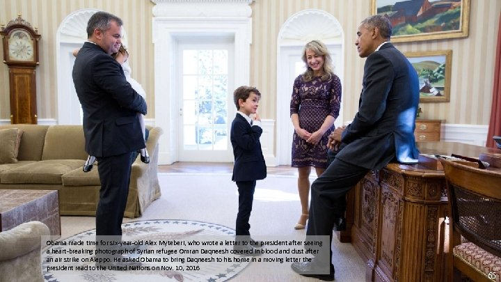 Obama made time for six-year-old Alex Myteberi, who wrote a letter to the president