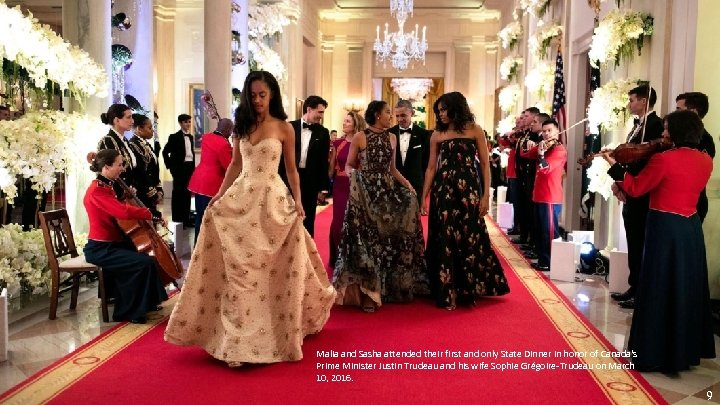 Malia and Sasha attended their first and only State Dinner in honor of Canada's