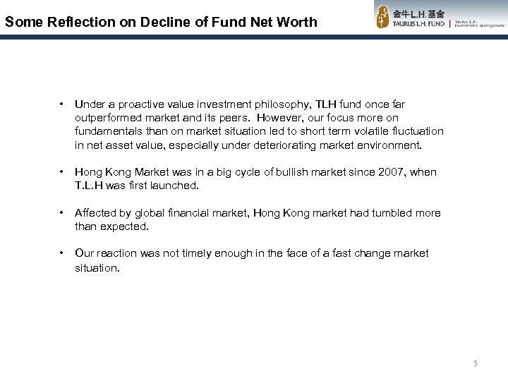 Some Reflection on Decline of Fund Net Worth • Under a proactive value investment