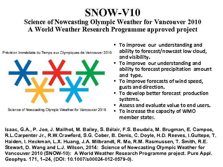 SNOW-V 10 Science of Nowcasting Olympic Weather for Vancouver 2010 A World Weather Research
