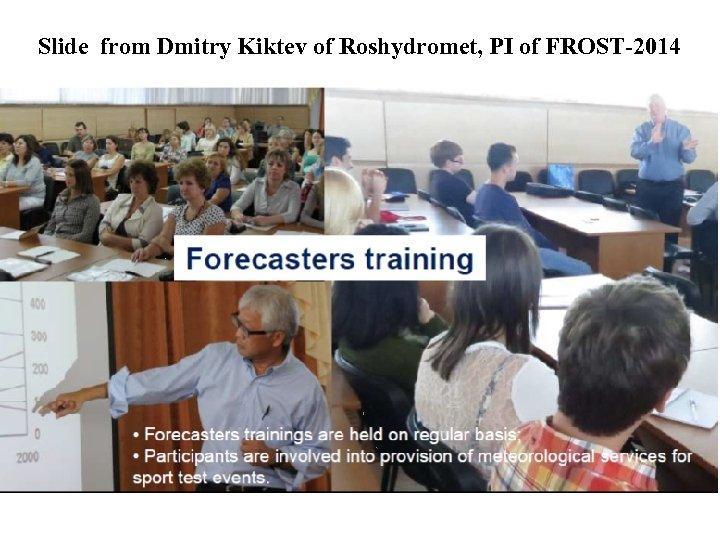 Slide from Dmitry Kiktev of Roshydromet, PI of FROST-2014