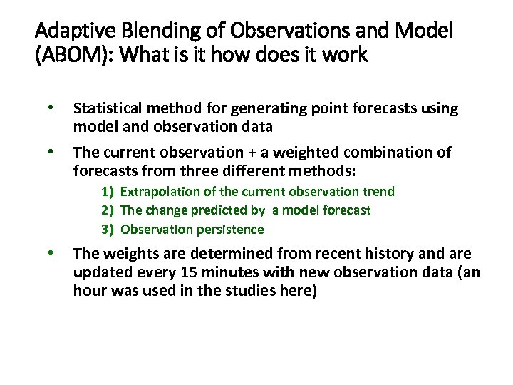Adaptive Blending of Observations and Model (ABOM): What is it how does it work