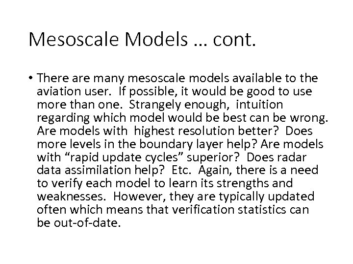Mesoscale Models … cont. • There are many mesoscale models available to the aviation