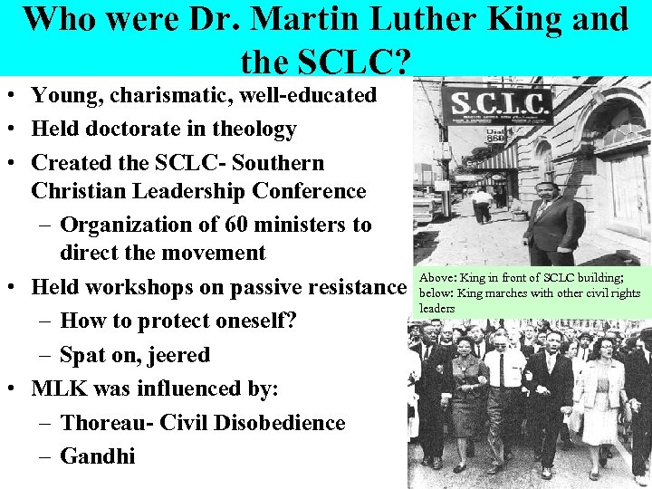 Who were Dr. Martin Luther King and the SCLC? • Young, charismatic, well-educated •