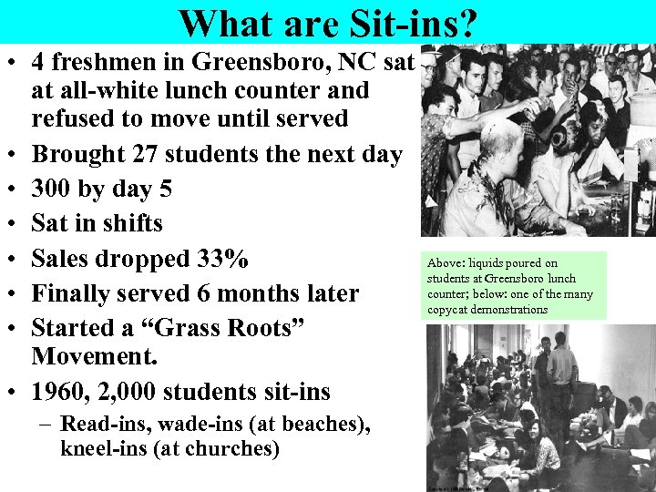 What are Sit-ins? • 4 freshmen in Greensboro, NC sat at all-white lunch counter