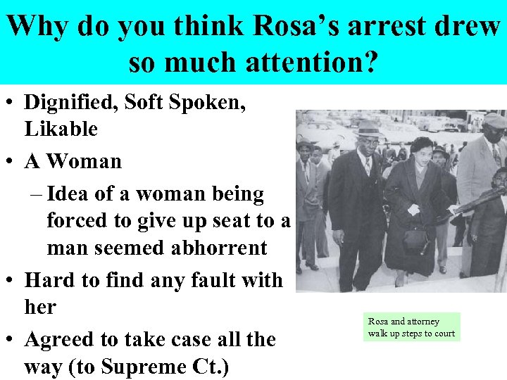 Why do you think Rosa's arrest drew so much attention? • Dignified, Soft Spoken,