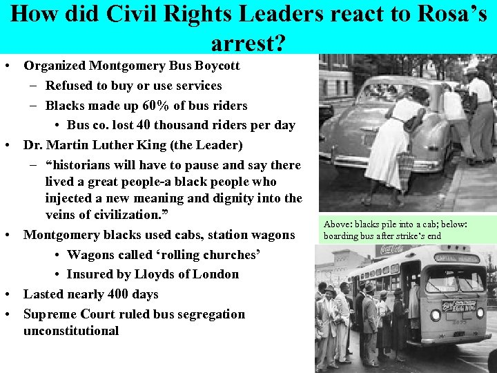 How did Civil Rights Leaders react to Rosa's arrest? • Organized Montgomery Bus Boycott