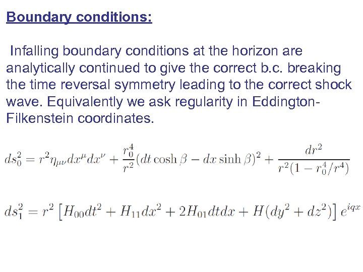Boundary conditions: Infalling boundary conditions at the horizon are analytically continued to give the