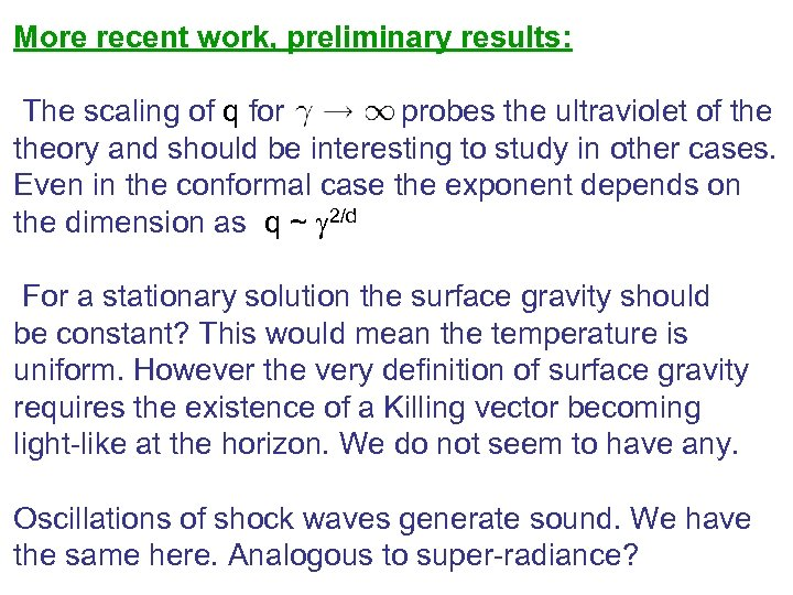 More recent work, preliminary results: The scaling of q for probes the ultraviolet of