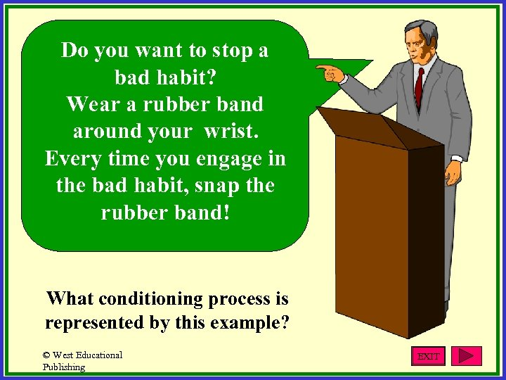 Do you want to stop a bad habit? Wear a rubber band around your