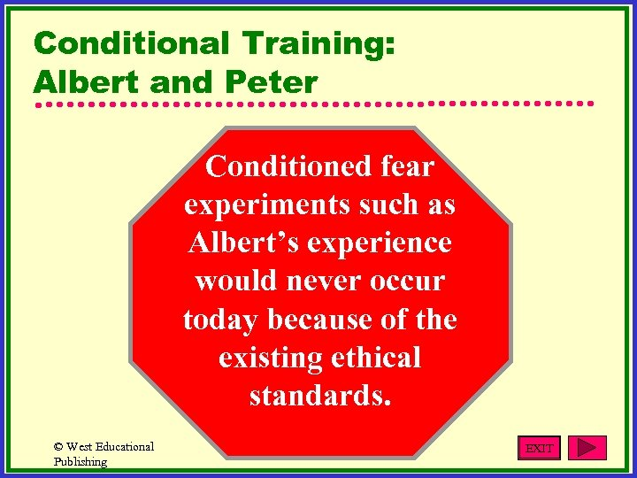 Conditional Training: Albert and Peter Conditioned fear experiments such as Albert's experience would never