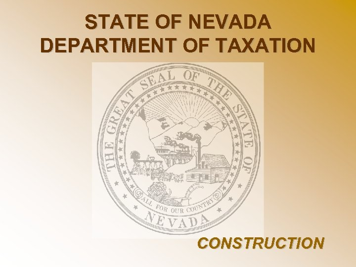 STATE OF NEVADA DEPARTMENT OF TAXATION CONSTRUCTION