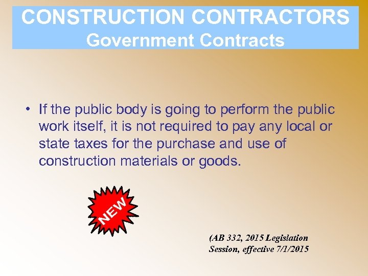 CONSTRUCTION CONTRACTORS Government Contracts • If the public body is going to perform the