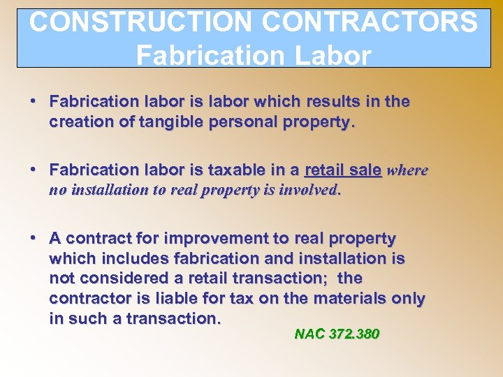 CONSTRUCTION CONTRACTORS Fabrication Labor • Fabrication labor is labor which results in the creation