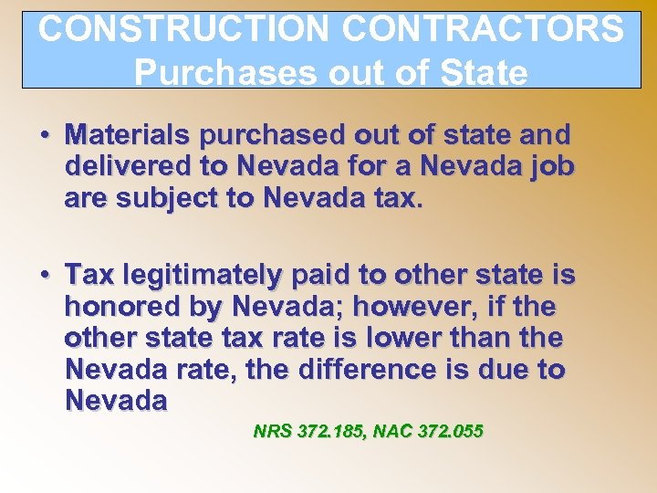 CONSTRUCTION CONTRACTORS Purchases out of State • Materials purchased out of state and delivered