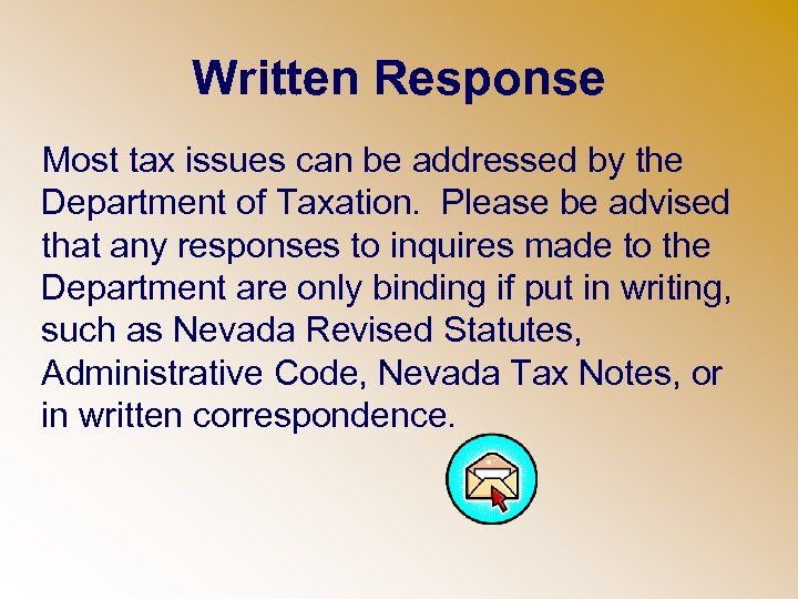 Written Response Most tax issues can be addressed by the Department of Taxation. Please