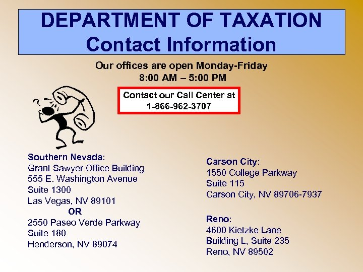 DEPARTMENT OF TAXATION Contact Information Our offices are open Monday-Friday 8: 00 AM –