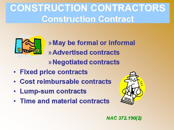 CONSTRUCTION CONTRACTORS Construction Contract • • » May be formal or informal » Advertised