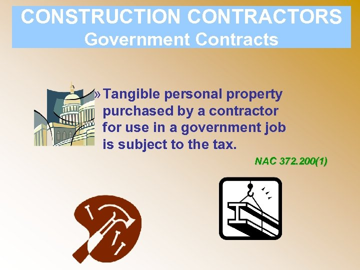 CONSTRUCTION CONTRACTORS Government Contracts » Tangible personal property purchased by a contractor for use
