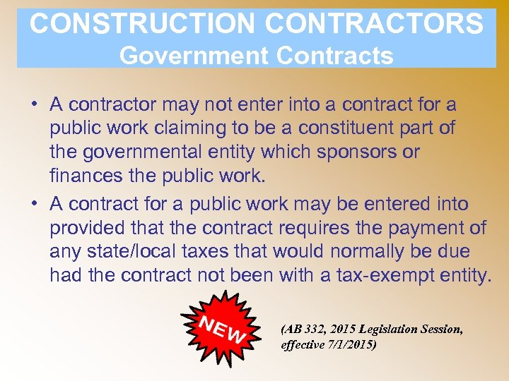 CONSTRUCTION CONTRACTORS Government Contracts • A contractor may not enter into a contract for