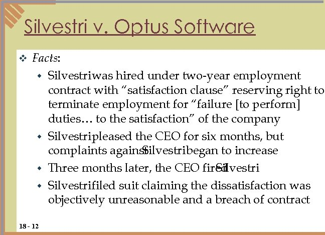 Silvestri v. Optus Software v Facts: w Silvestri was hired under two-year employment contract