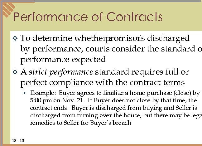Performance of Contracts v To determine whetherpromisor discharged a is by performance, courts consider