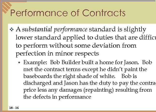 Performance of Contracts v A substantial performance standard is slightly lower standard applied to