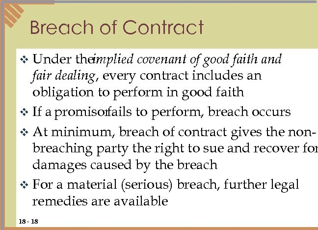 Breach of Contract v Under theimplied covenant of good faith and fair dealing, every