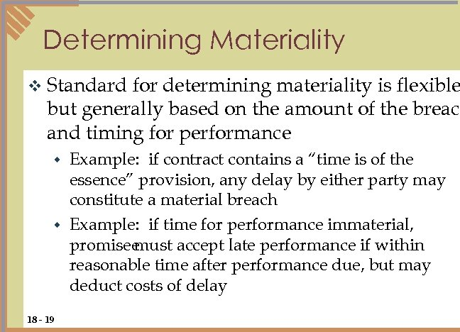 Determining Materiality v Standard for determining materiality is flexible but generally based on the