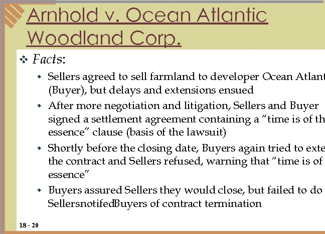Arnhold v. Ocean Atlantic Woodland Corp. v Facts: w Sellers agreed to sell farmland