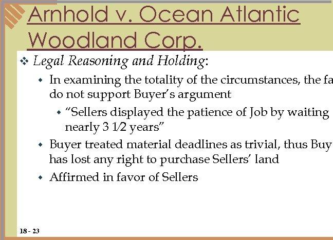 Arnhold v. Ocean Atlantic Woodland Corp. v Legal Reasoning and Holding: In examining the