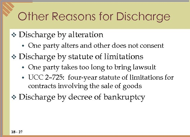 Other Reasons for Discharge v Discharge w by alteration One party alters and other